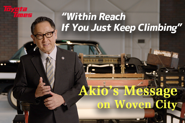 """Within Reach If You Just Keep Climbing"": Akio's Message on Woven City"
