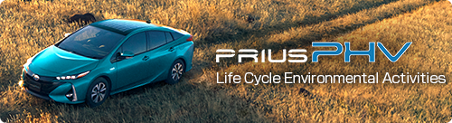 Prius PHV Life Cycle Environmental Activities