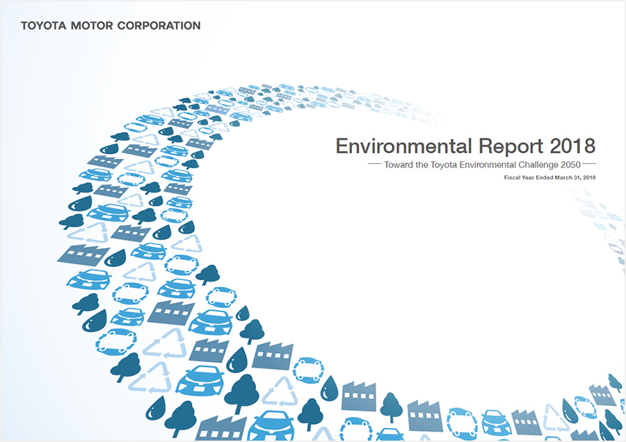 Environmental Report 2018 ―Toward the Toyota Environmental Challenge 2050―