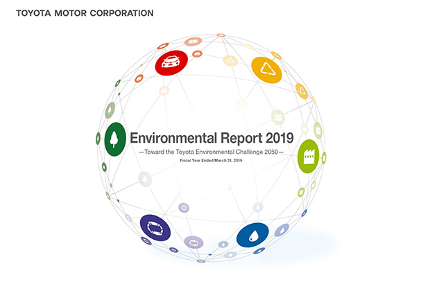Environmental Report 2019 ―Toward the Toyota Environmental Challenge 2050―