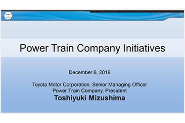 """Power Train Company Initiatives"" Power Train Company, President Toshiyuki Mizushima Presentation"