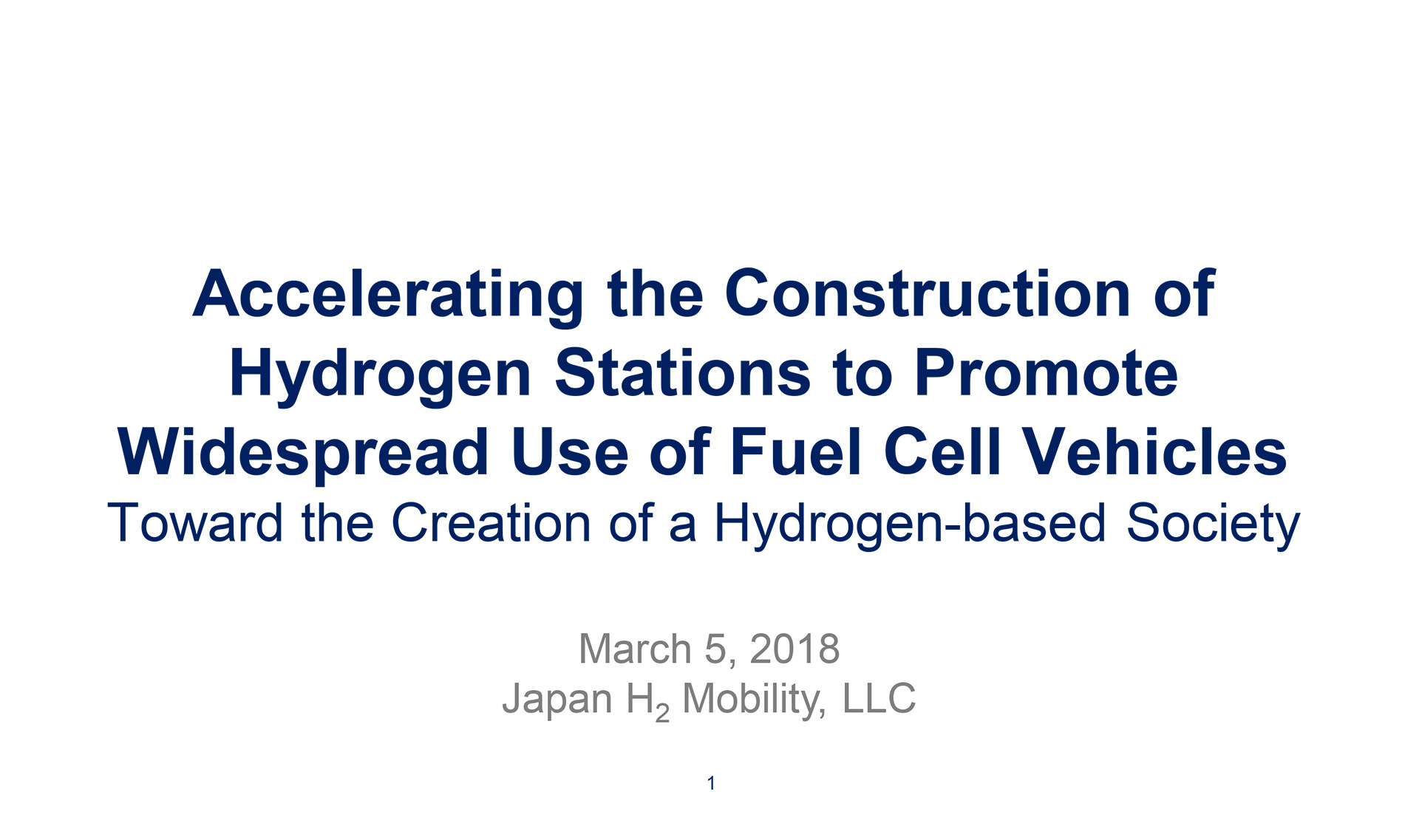 Accelerating the Construction of Hydrogen Stations to Promote Widespread Use of Fuel Cell Vehicles