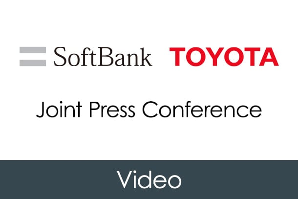 Video:<br>Joint Press Conference by Toyota Motor Corporation and SoftBank Corp.