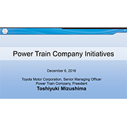 """Power Train Company Initiatives"" Power Train Company, President Toshiyuki Mizushima Presentation"
