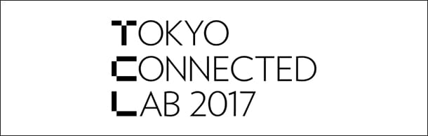 TOKYO CONNECTED LAB 2017